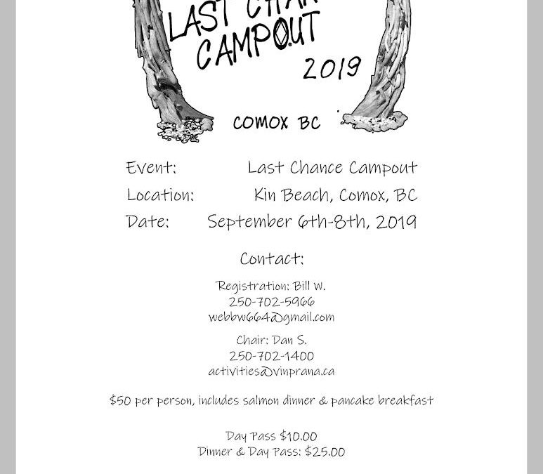 Last Chance Camp Out in Comox. Sept 6-8th, 2019.